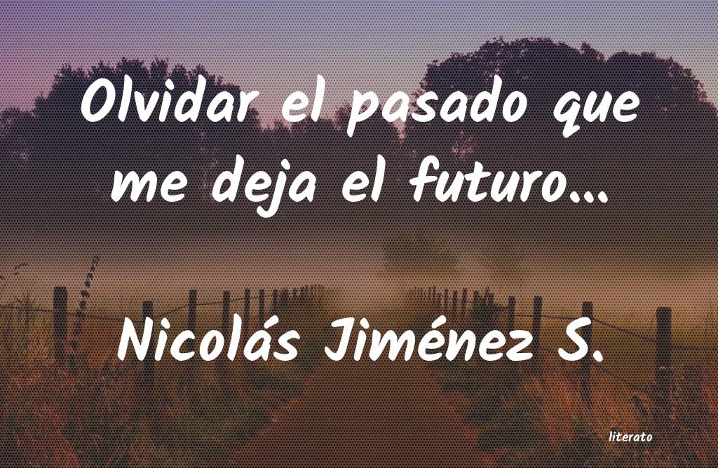 Nicolás Jiménez S Olvidar El Pasado Que Me Deja