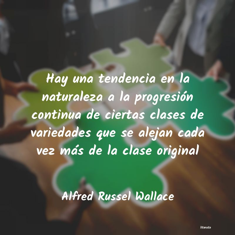 Frases de Alfred Russel Wallace