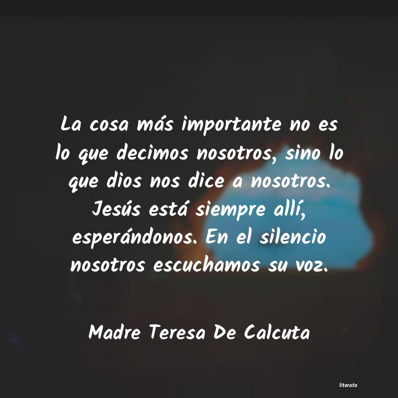 Madre Teresa De Calcuta La Cosa Más Importante No Es