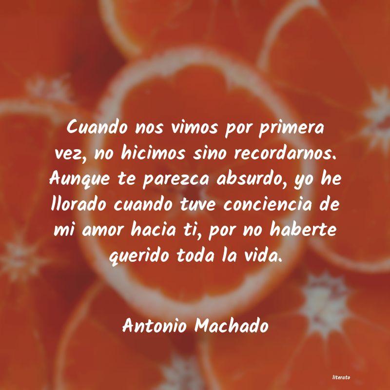Antonio Machado Cuando Nos Vimos Por Primera V