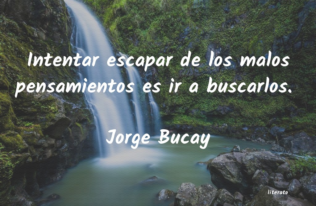 Frases De Amistad De Jorge Bucay Literato