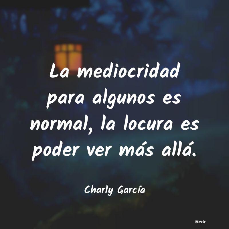 Charly García La Mediocridad Para Algunos Es