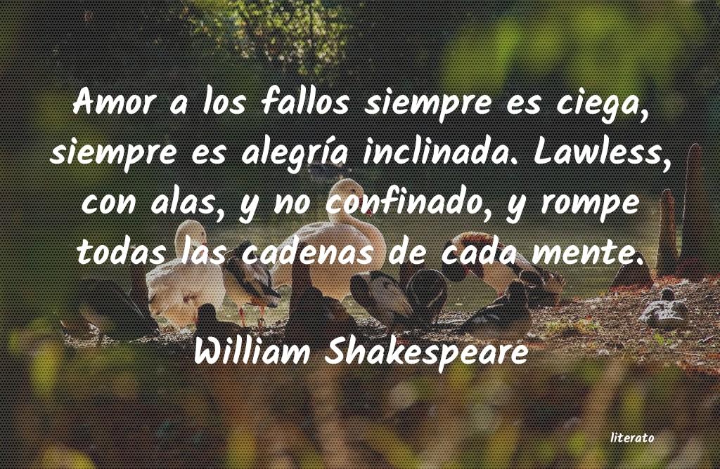 William Shakespeare Amor A Los Fallos Siempre Es C