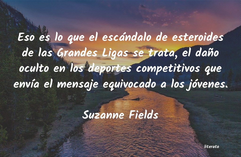Frases de Suzanne Fields