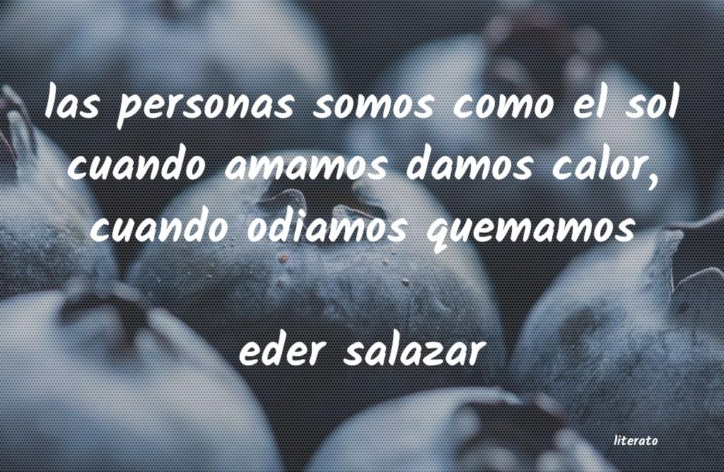 Eder Salazar Las Personas Somos Como El Sol