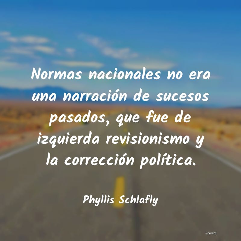 Frases de Phyllis Schlafly