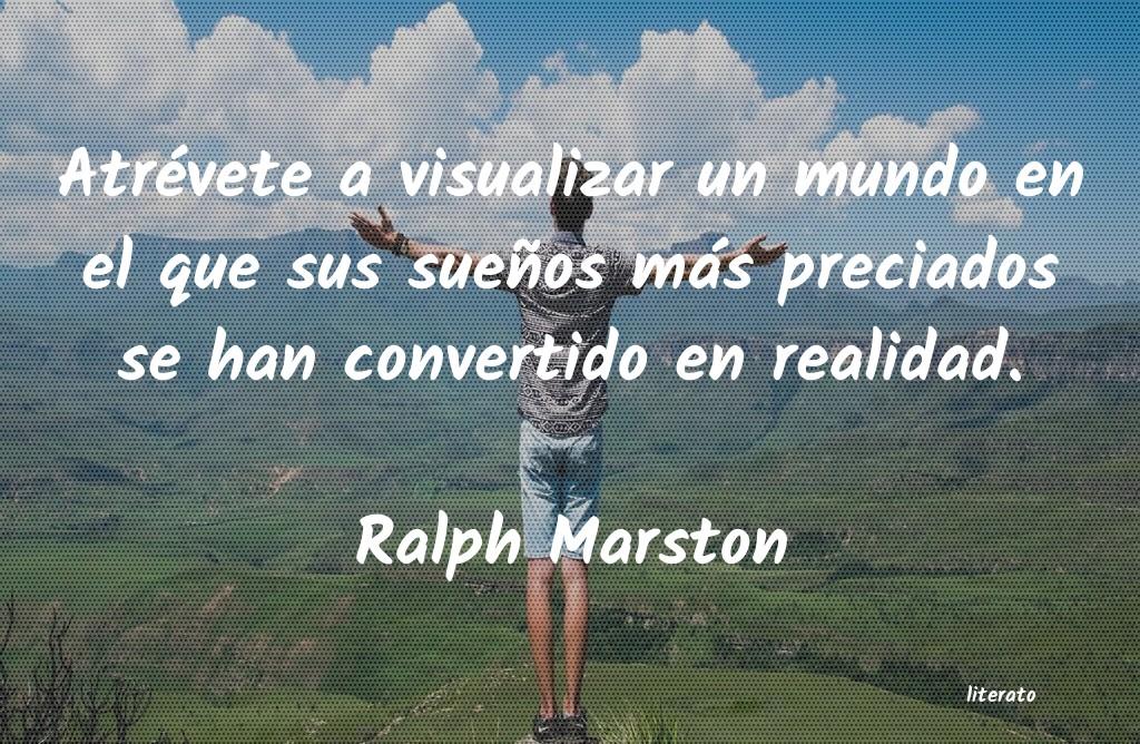 Ralph Marston Atrévete A Visualizar Un Mund