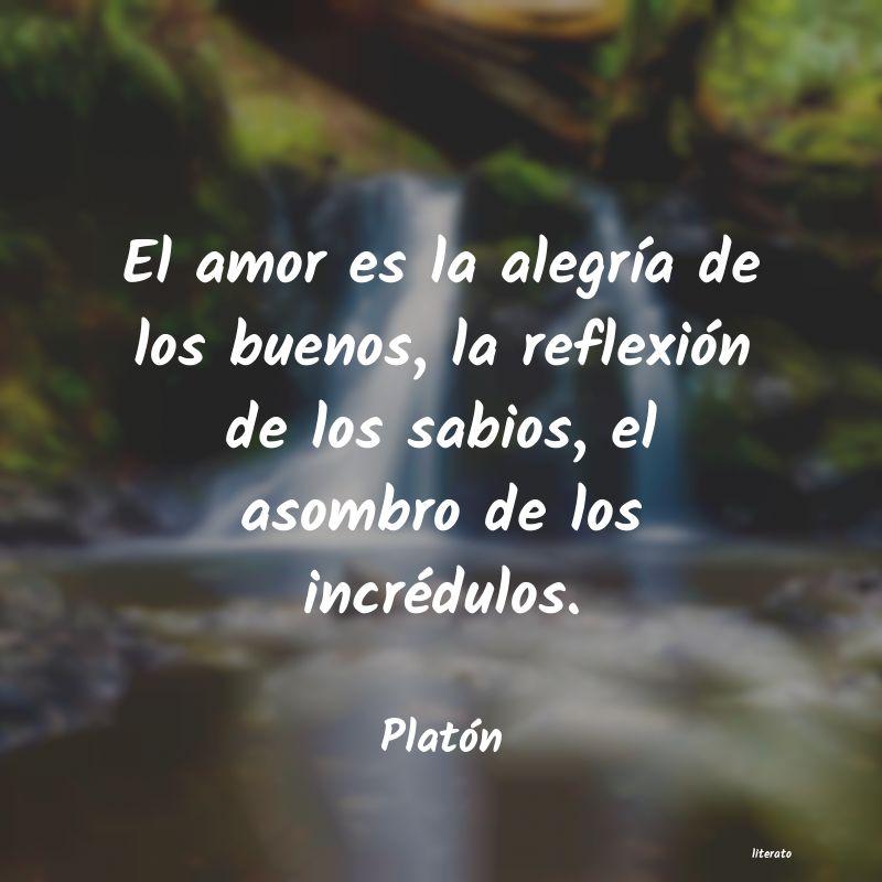 Platón El Amor Es La Alegría De Los