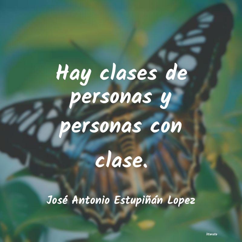 José Antonio Estupiñán Lopez Hay Clases De Personas Y Perso