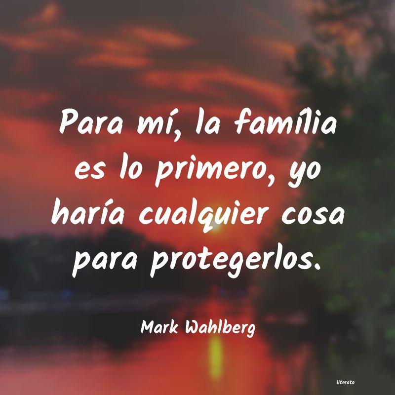 Mark Wahlberg Para Mí La Família Es Lo Pr