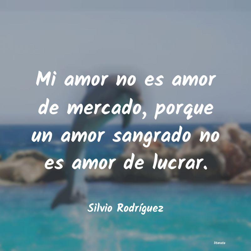 Silvio Rodríguez Mi Amor No Es Amor De Mercado