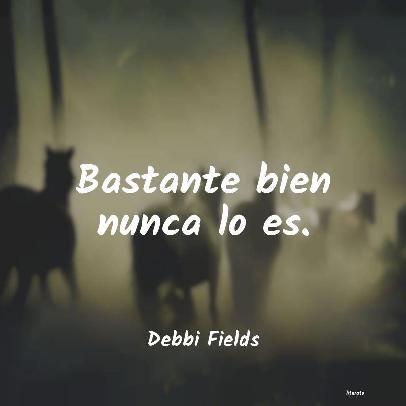 Frases de Debbi Fields