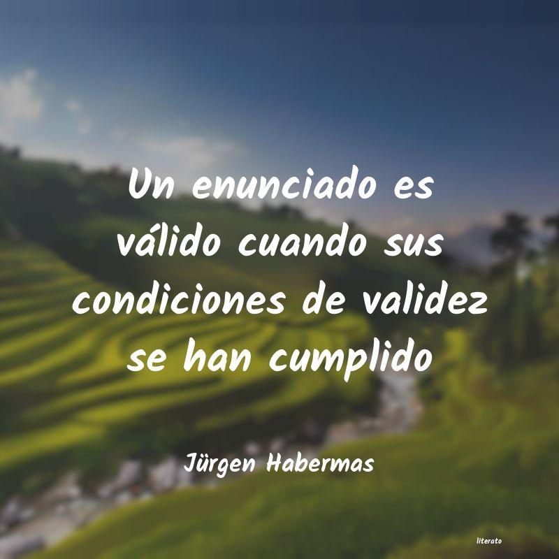 Jürgen Habermas Un Enunciado Es Válido Cuando