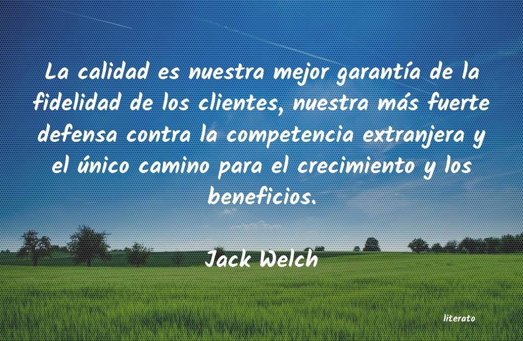 Jack Welch La Calidad Es Nuestra Mejor Ga