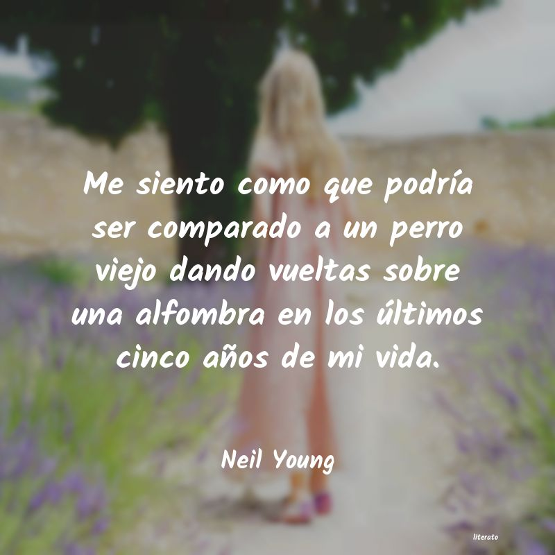 Frases de Neil Young