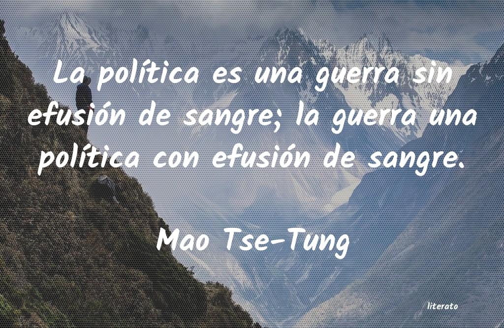 Mao Tse Tung La Política Es Una Guerra Sin