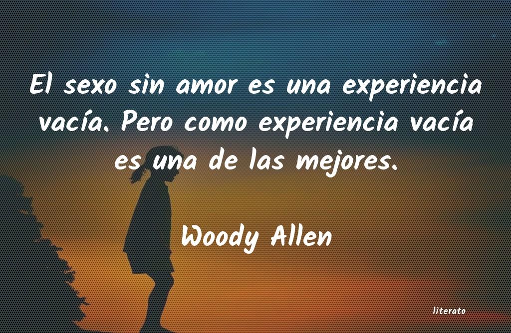 Woody Allen El Sexo Sin Amor Es Una Experi