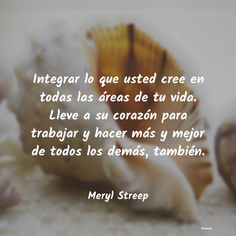Meryl Streep Integrar Lo Que Usted Cree En