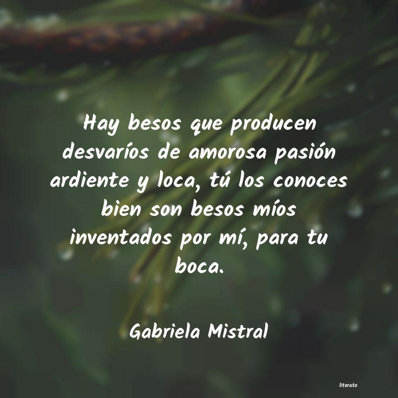 Gabriela Mistral Hay Besos Que Producen Desvar