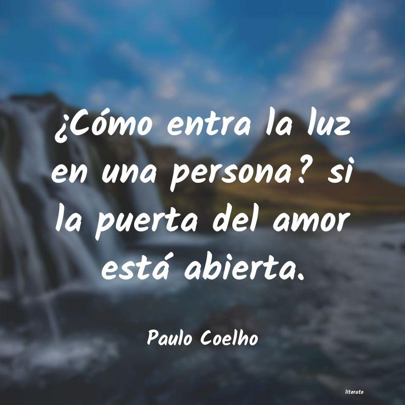 Paulo Coelho Cómo Entra La Luz En Una Pe