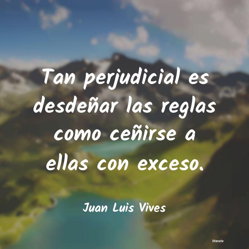 Juan Luis Vives Tan Perjudicial Es Desdeñar L