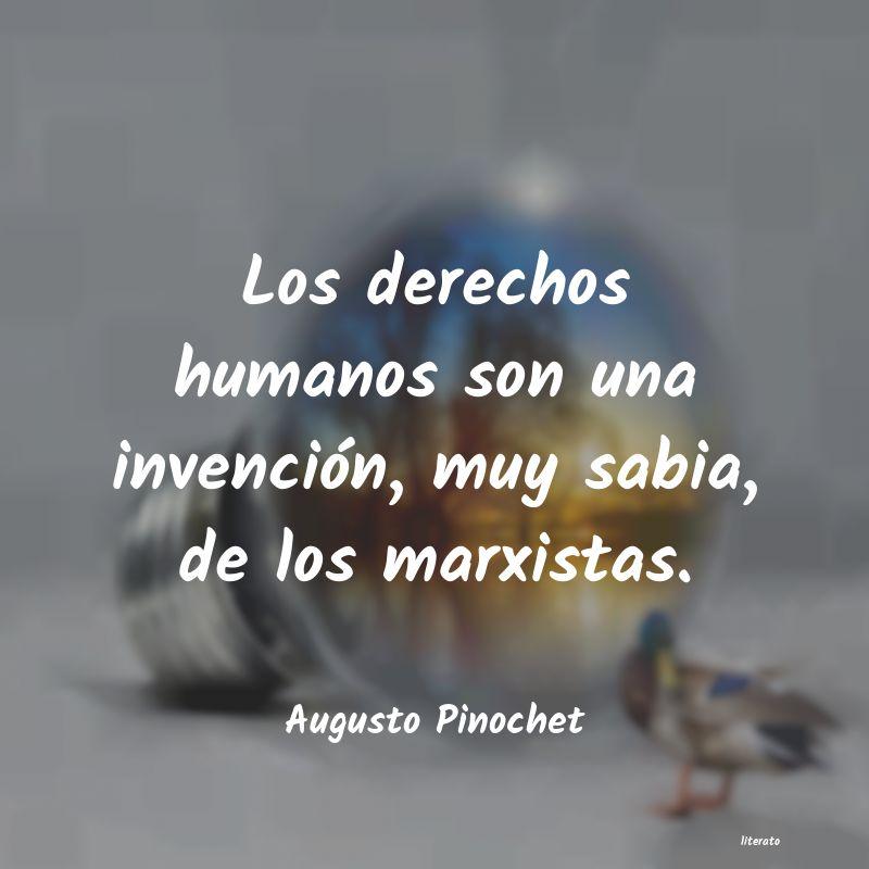 Augusto Pinochet Los Derechos Humanos Son Una I