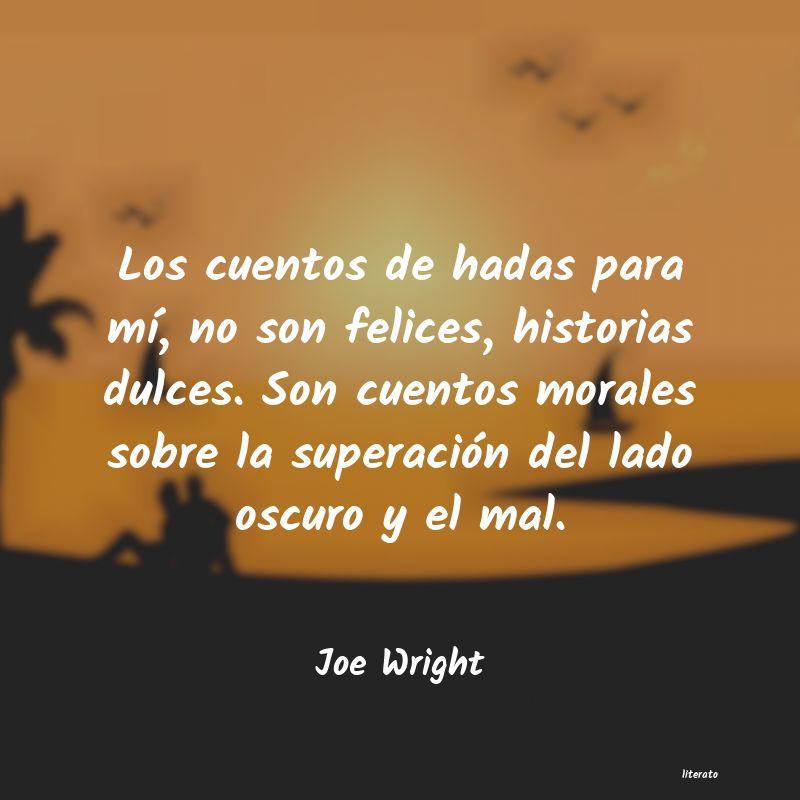 Joe Wright Los Cuentos De Hadas Para Mí