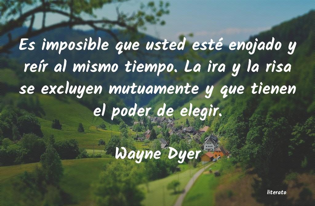 Wayne Dyer Es Imposible Que Usted Esté E