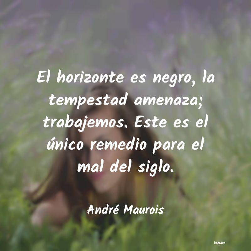 André Maurois El Horizonte Es Negro La Temp