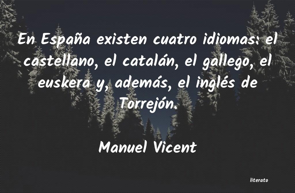 Manuel Vicent En España Existen Cuatro Idio