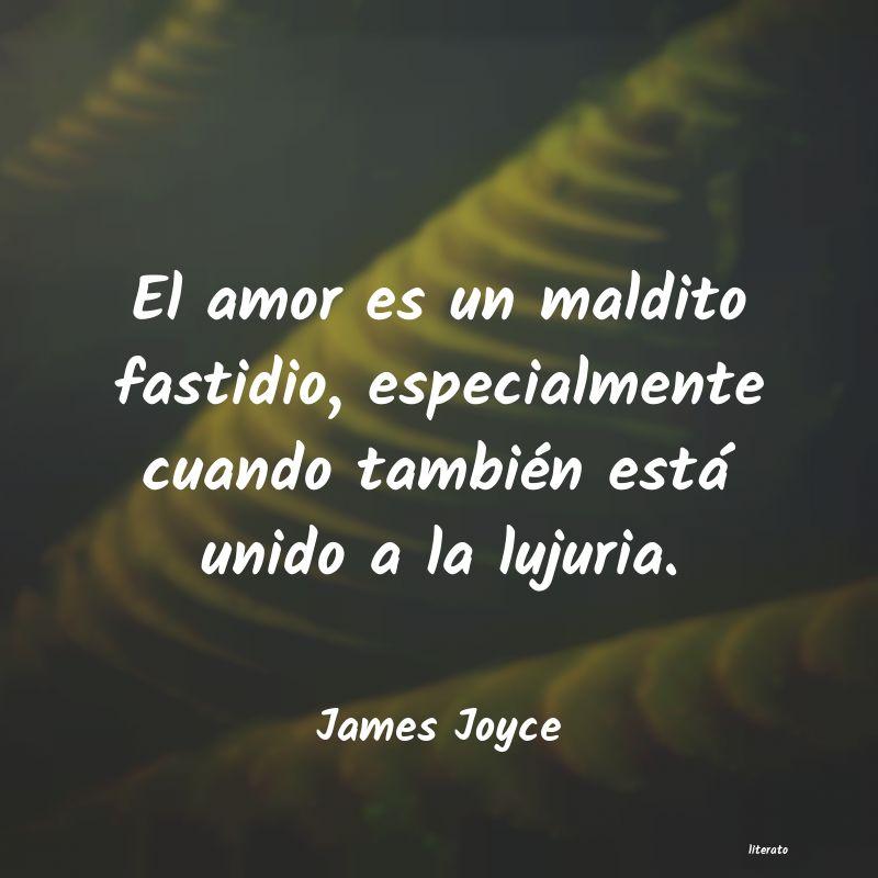 James Joyce El Amor Es Un Maldito Fastidio
