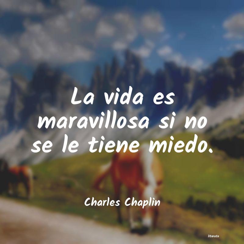 Charles Chaplin La Vida Es Maravillosa Si No S