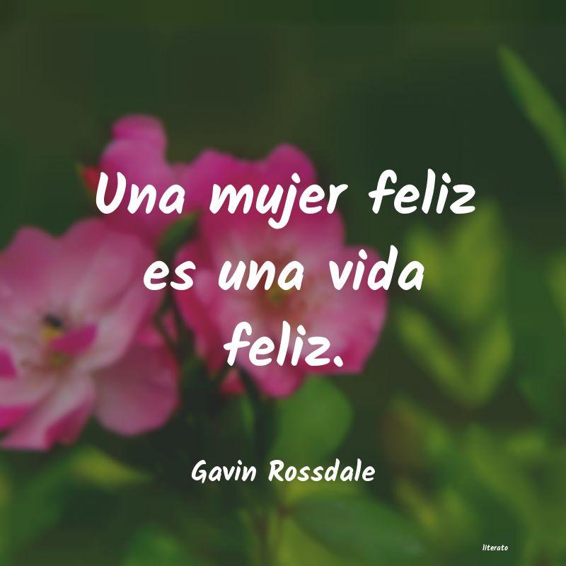 Gavin Rossdale Una Mujer Feliz Es Una Vida Fe
