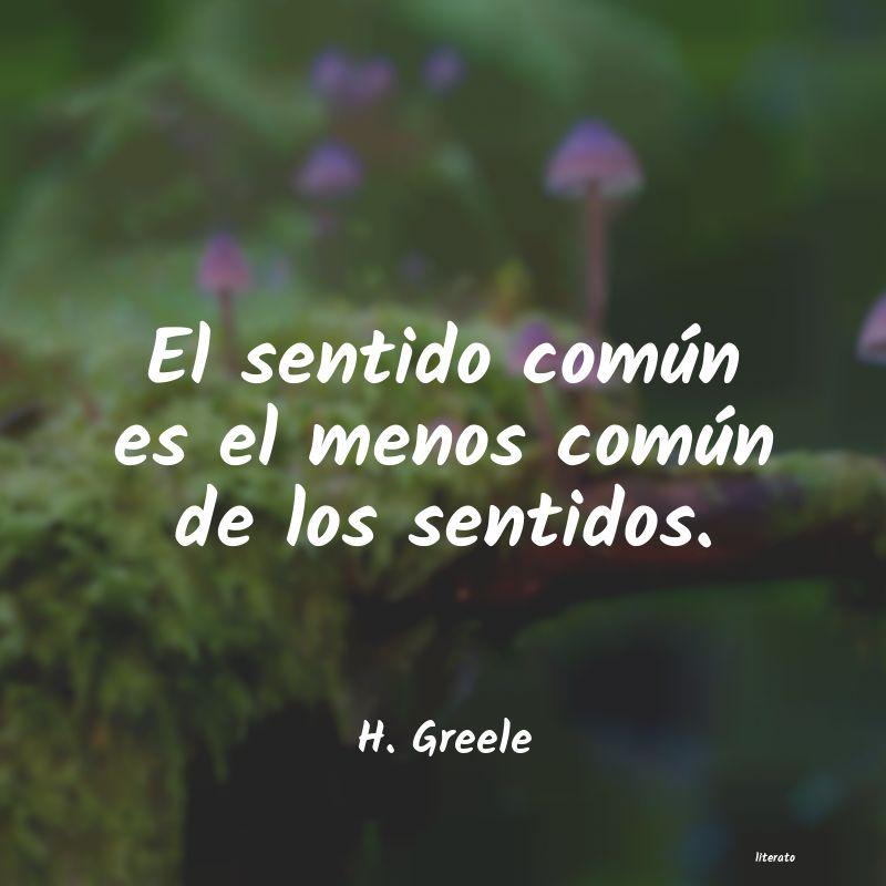 H Greele El Sentido Común Es El Menos