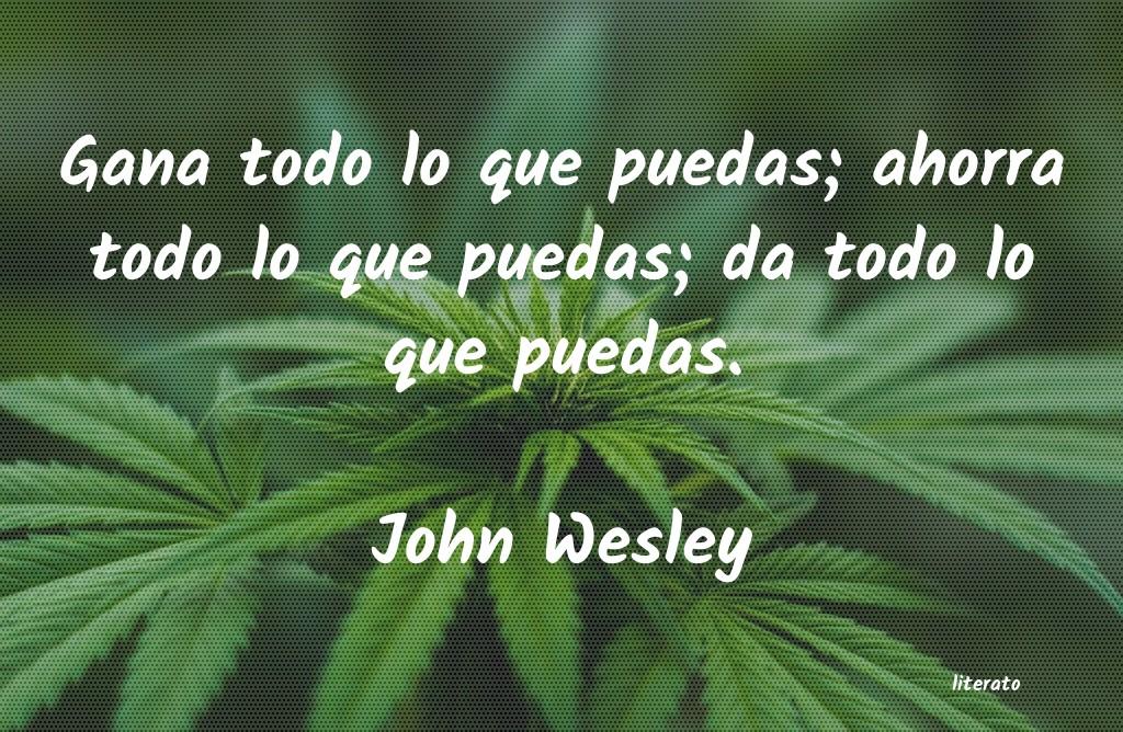 John Wesley Gana Todo Lo Que Puedas Ahorr