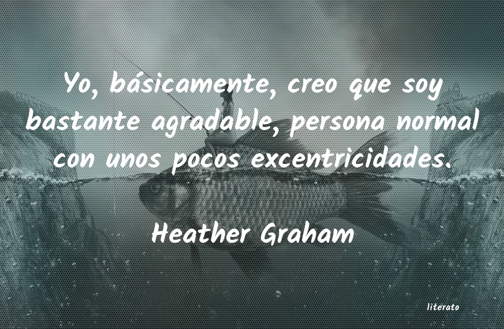 Frases de Heather Graham