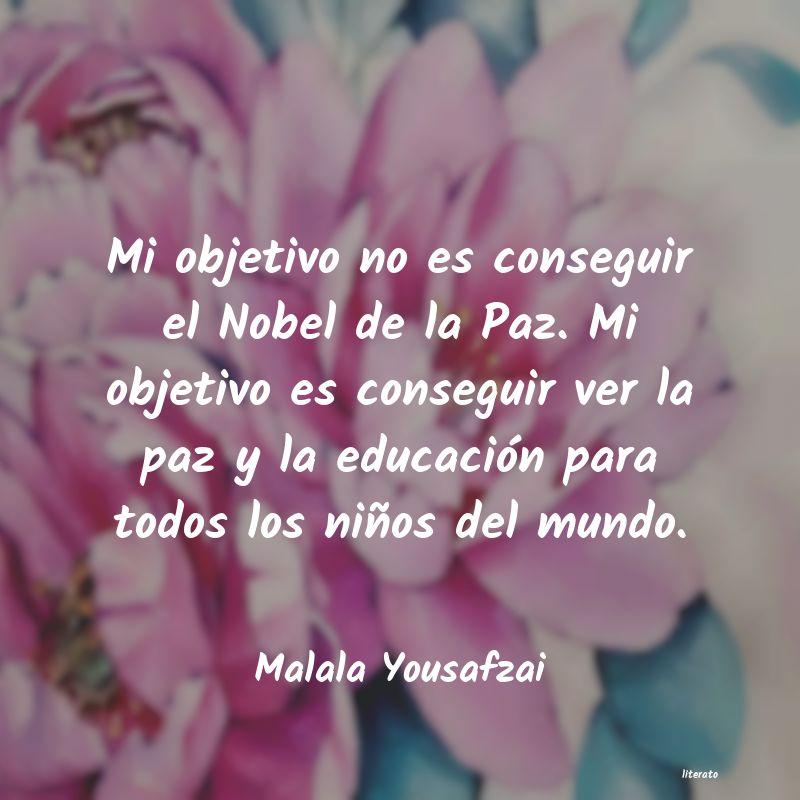 Malala Yousafzai Mi Objetivo No Es Conseguir El