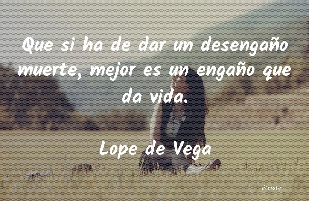 Lope De Vega Que Si Ha De Dar Un Desengaño