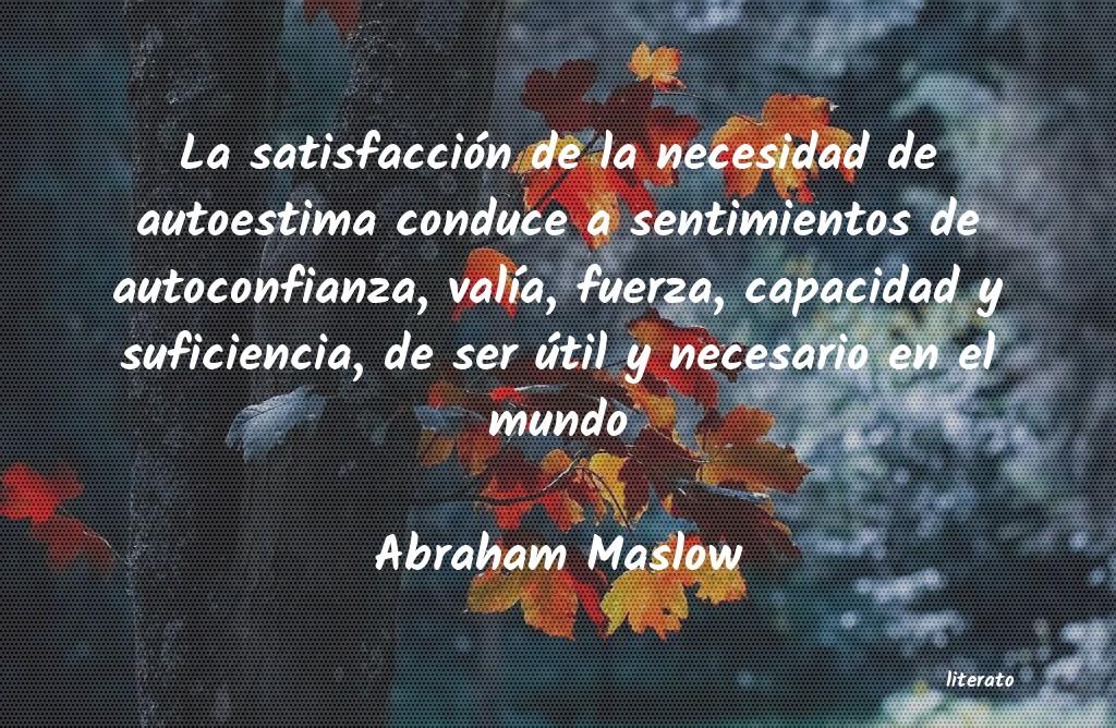 Abraham Maslow La Satisfacción De La Necesid