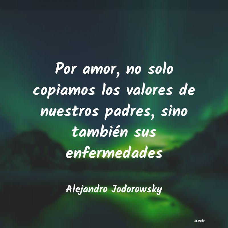 Frases De Jodorowsky Sobre El Amor Literato