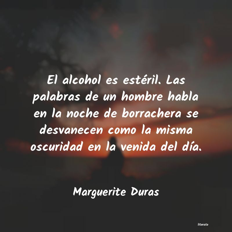 Marguerite Duras El Alcohol Es Estéril Las Pa
