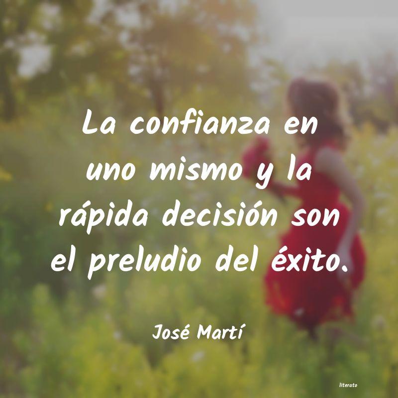 José Martí La Confianza En Uno Mismo Y La