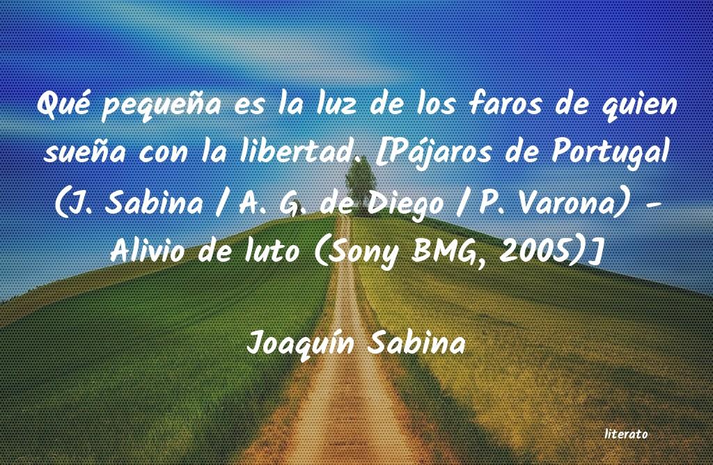 Joaquín Sabina Qué Pequeña Es La Luz De Los