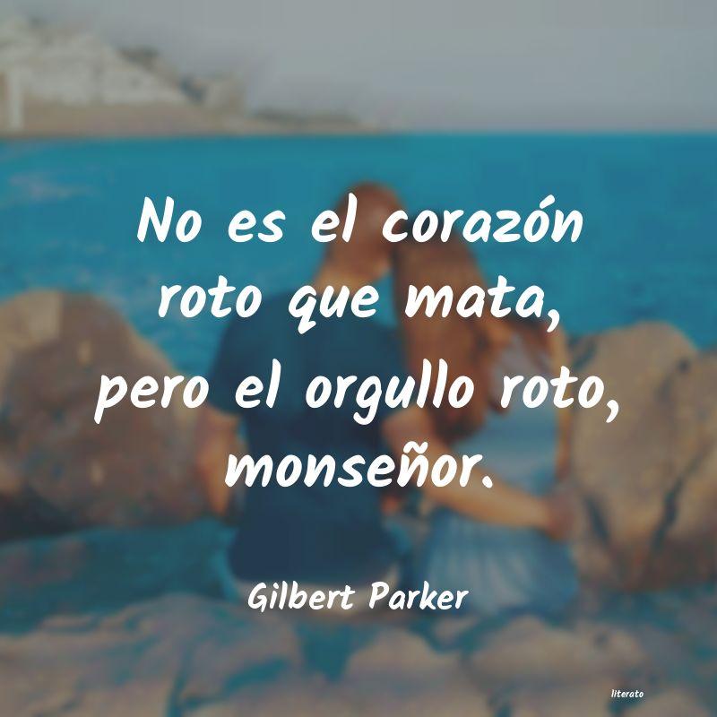 Gilbert Parker No Es El Corazón Roto Que Mat