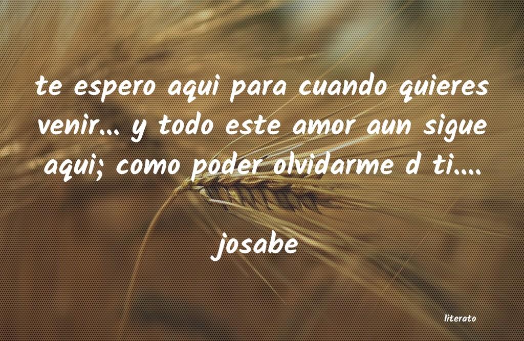 Josabe Te Espero Aqui Para Cuando Qui