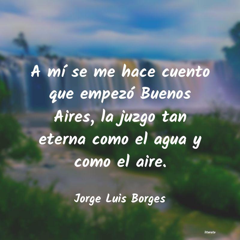 Jorge Luis Borges A Mí Se Me Hace Cuento Que Em