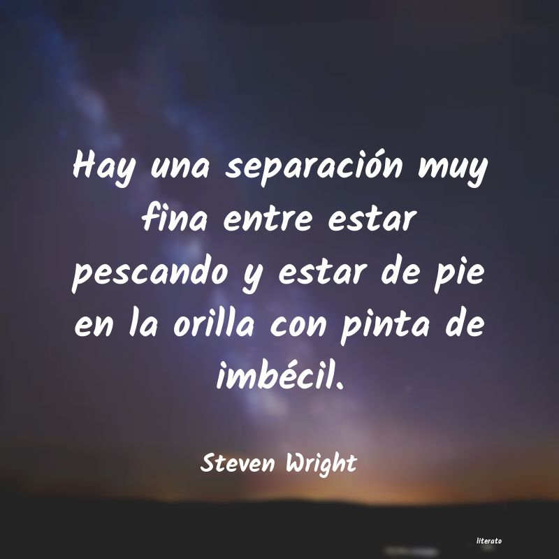 Steven Wright Hay Una Separación Muy Fina E
