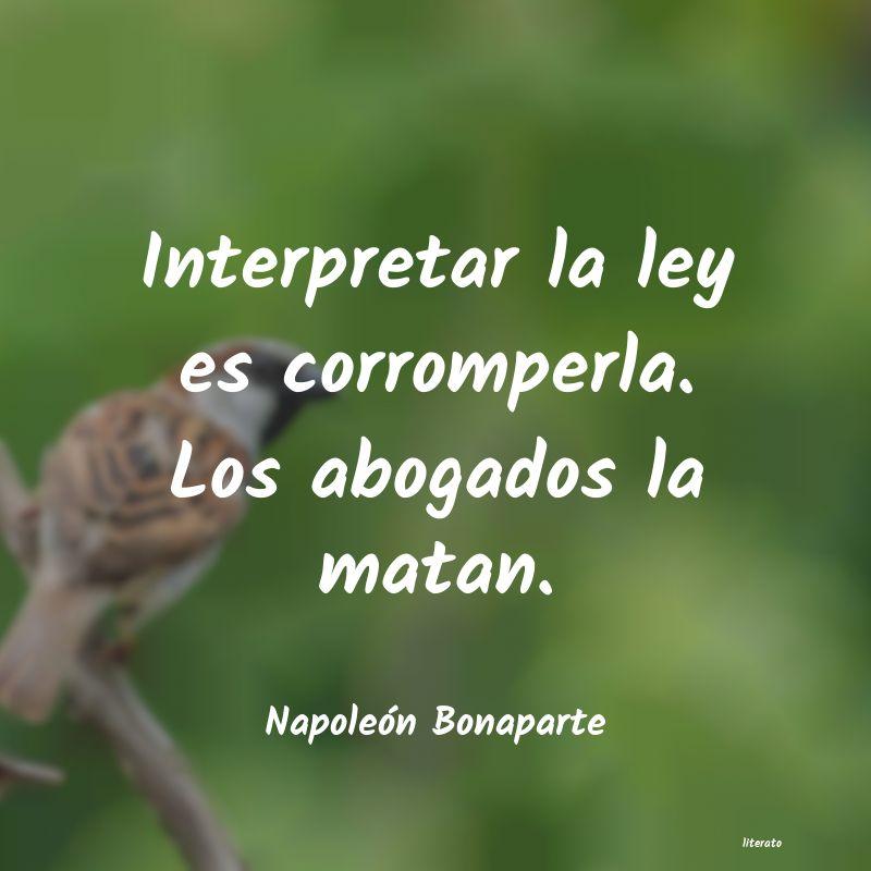 Napoleón Bonaparte Interpretar La Ley Es Corrompe