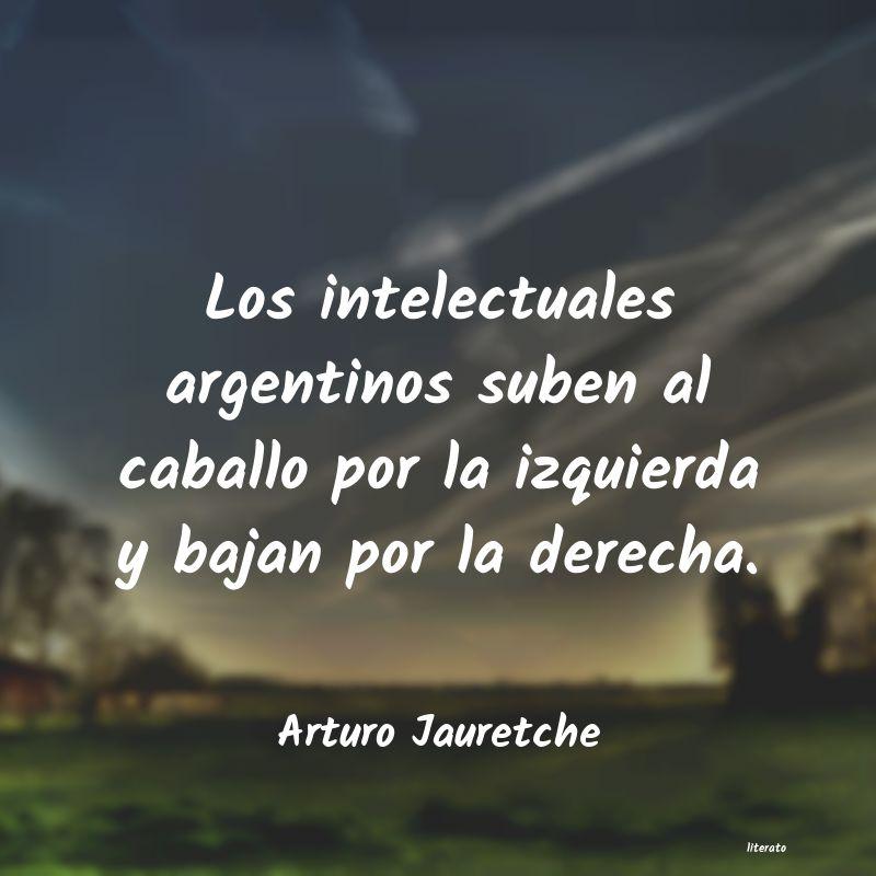 Arturo Jauretche Los Intelectuales Argentinos S