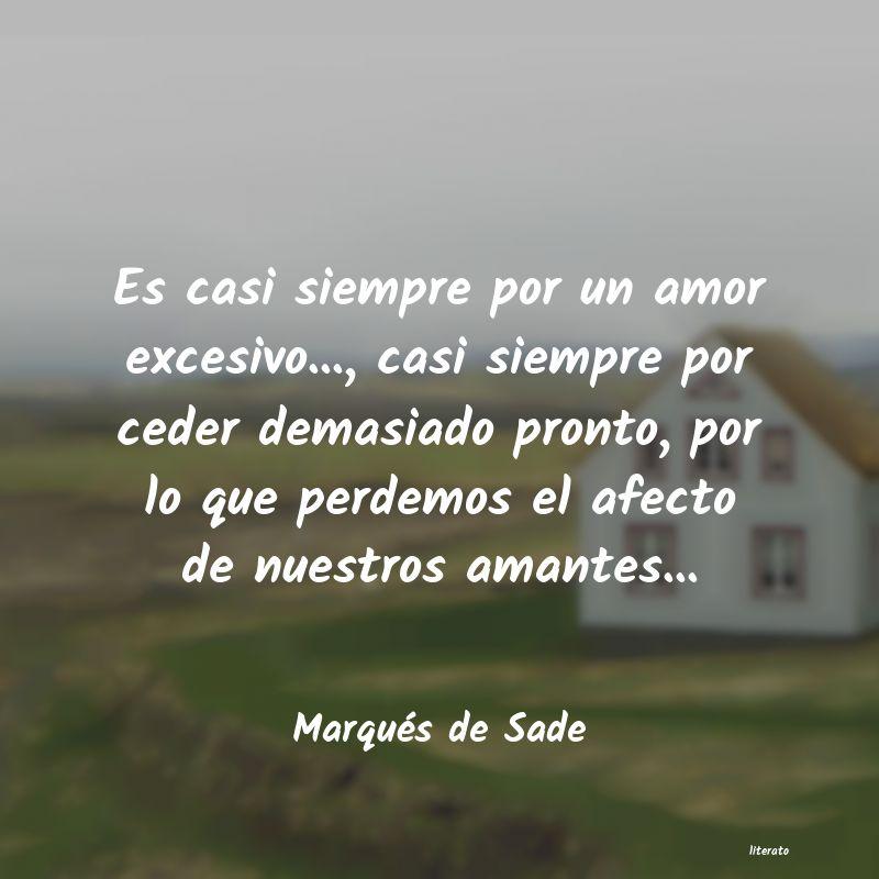 Marqués De Sade Es Casi Siempre Por Un Amor Ex